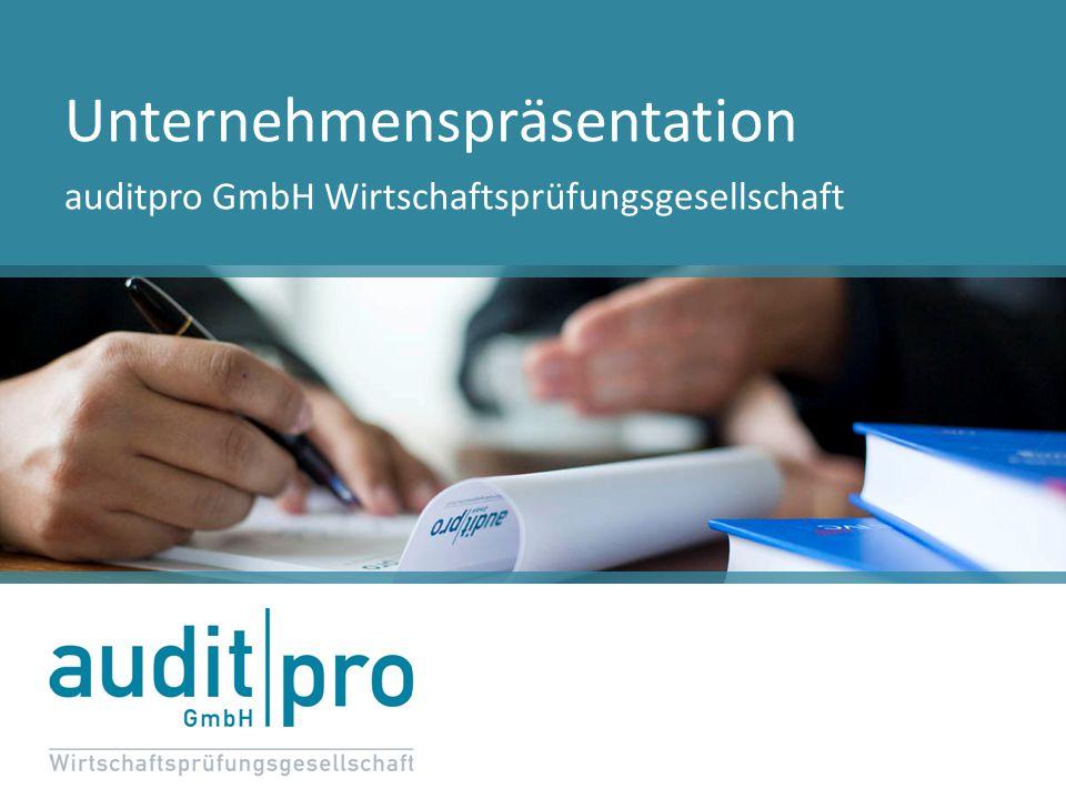 Unternehmenspräsentation auditpro GmbH Wirtschaftsprüfungsgesellschaft