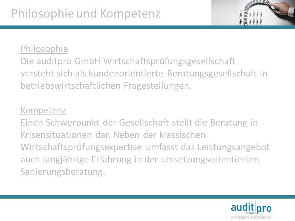 Philosophie und Kompetenz Philosophie Die auditpro GmbH Wirtschaftsprüfungsgesellschaft versteht sich als kundenorientierte Beratungsgesellschaft in betriebswirtschaftlichen Fragestellungen.