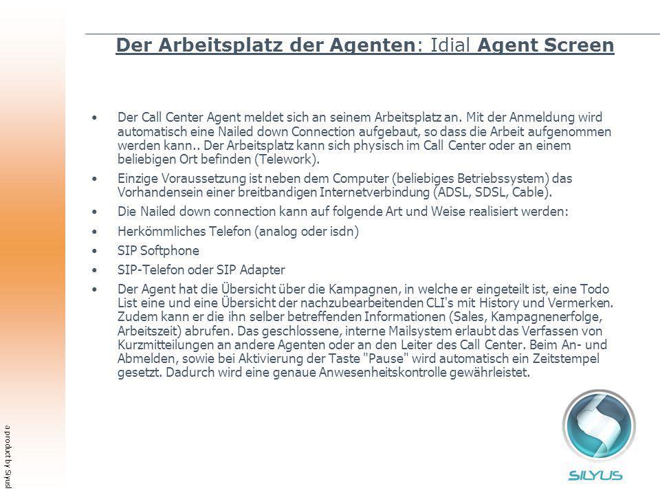 a product by Siyusl Der Arbeitsplatz der Agenten: Idial Agent Screen Der Call Center Agent meldet sich an seinem Arbeitsplatz an. Mit der Anmeldung wi