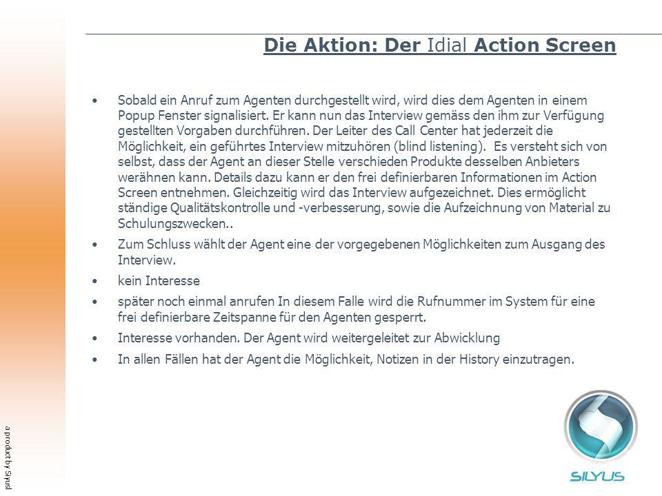 a product by Siyusl Die Aktion: Der Idial Action Screen Sobald ein Anruf zum Agenten durchgestellt wird, wird dies dem Agenten in einem Popup Fenster signalisiert.