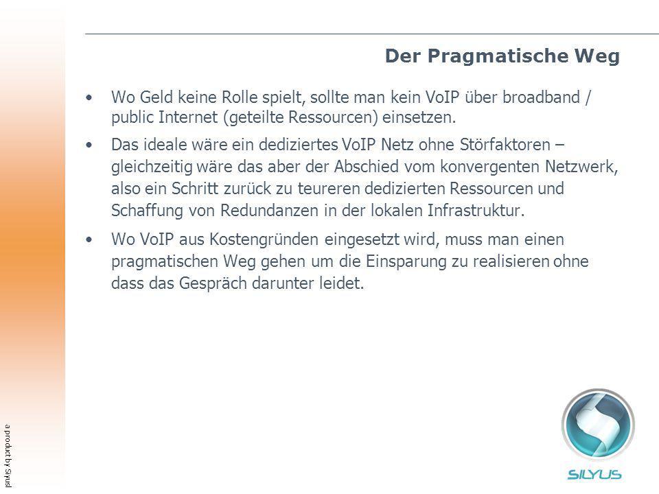 a product by Siyusl Der Pragmatische Weg Wo Geld keine Rolle spielt, sollte man kein VoIP über broadband / public Internet (geteilte Ressourcen) einsetzen.