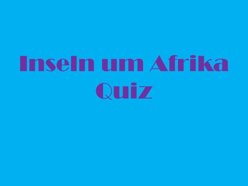 Inseln um Afrika Quiz