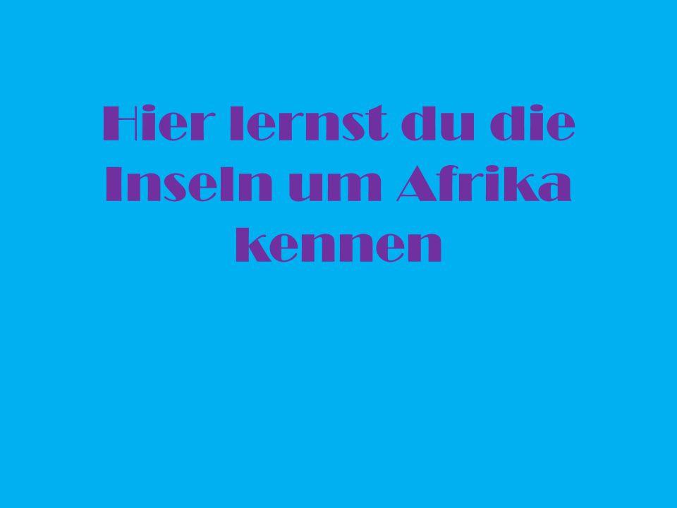 Hier lernst du die Inseln um Afrika kennen