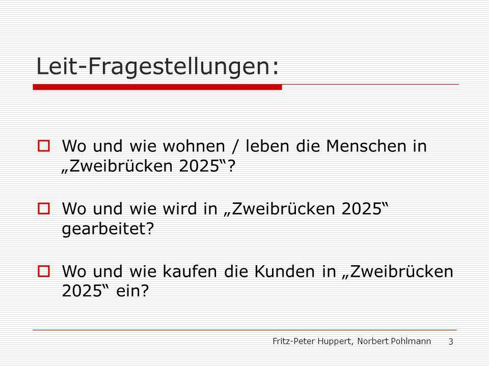 Leit-Fragestellungen: Fritz-Peter Huppert, Norbert Pohlmann 3 Wo und wie wohnen / leben die Menschen in Zweibrücken 2025.