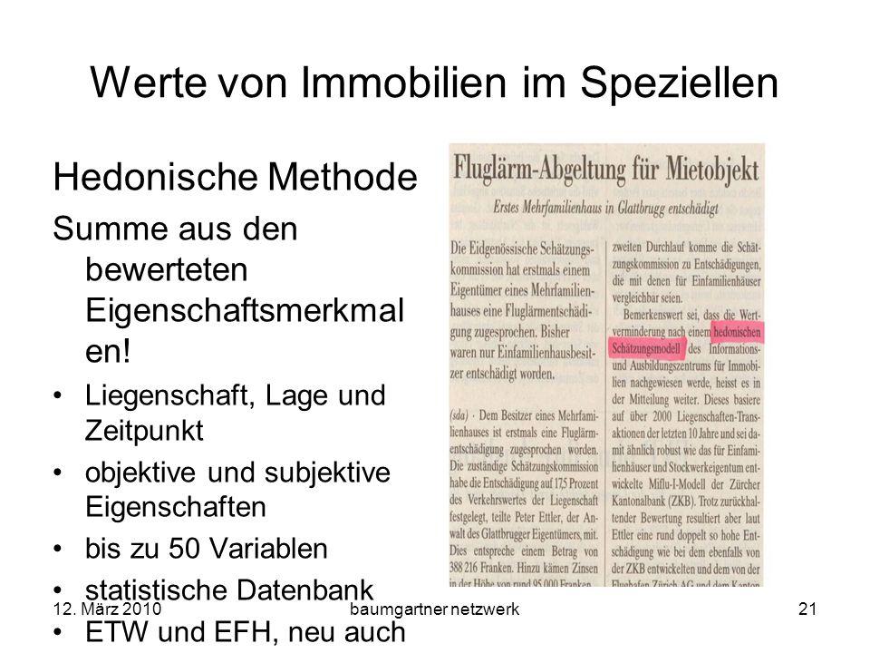 12. März 2010baumgartner netzwerk21 Werte von Immobilien im Speziellen Hedonische Methode Summe aus den bewerteten Eigenschaftsmerkmal en! Liegenschaf