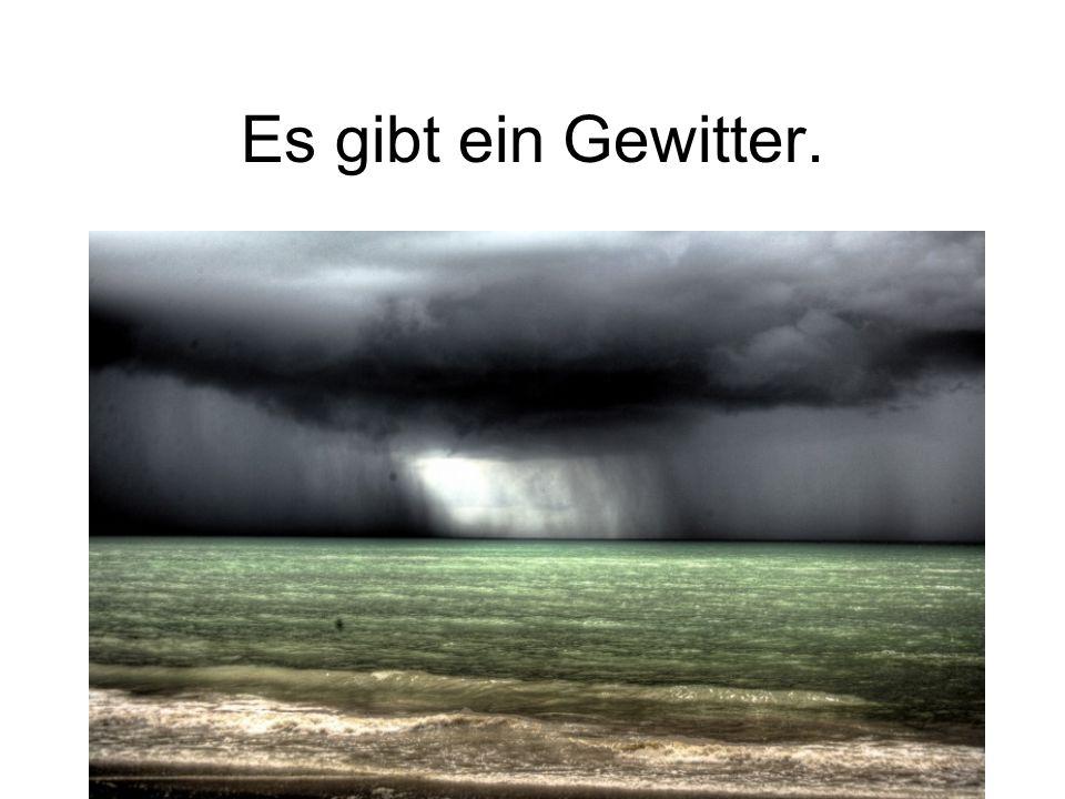 Es gibt ein Gewitter.