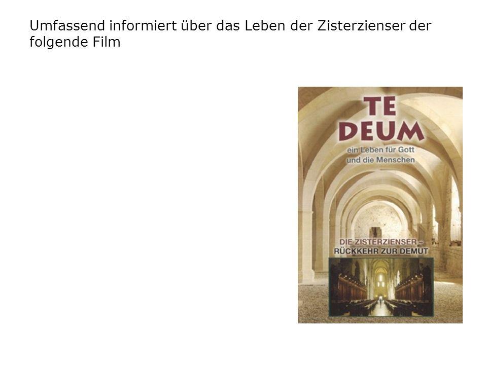 www.cistercium.info Umfassend informiert über das Leben der Zisterzienser der folgende Film