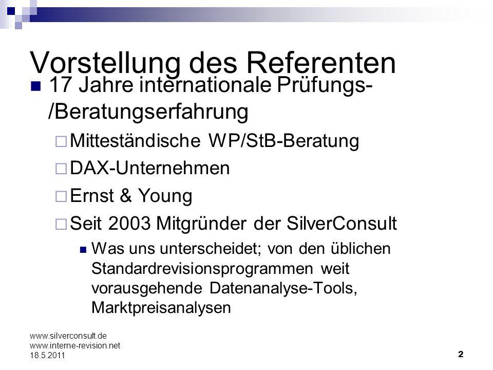 2 www.silverconsult.de www.interne-revision.net 18.5.2011 Vorstellung des Referenten 17 Jahre internationale Prüfungs- /Beratungserfahrung Mitteständi