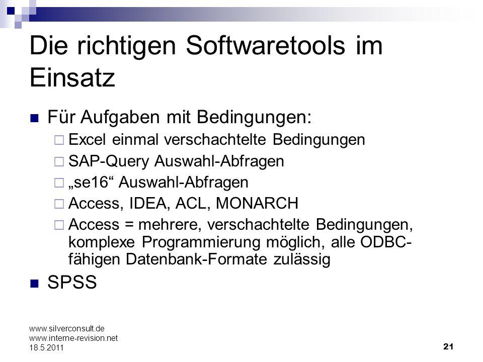 21 www.silverconsult.de www.interne-revision.net 18.5.2011 Die richtigen Softwaretools im Einsatz Für Aufgaben mit Bedingungen: Excel einmal verschach