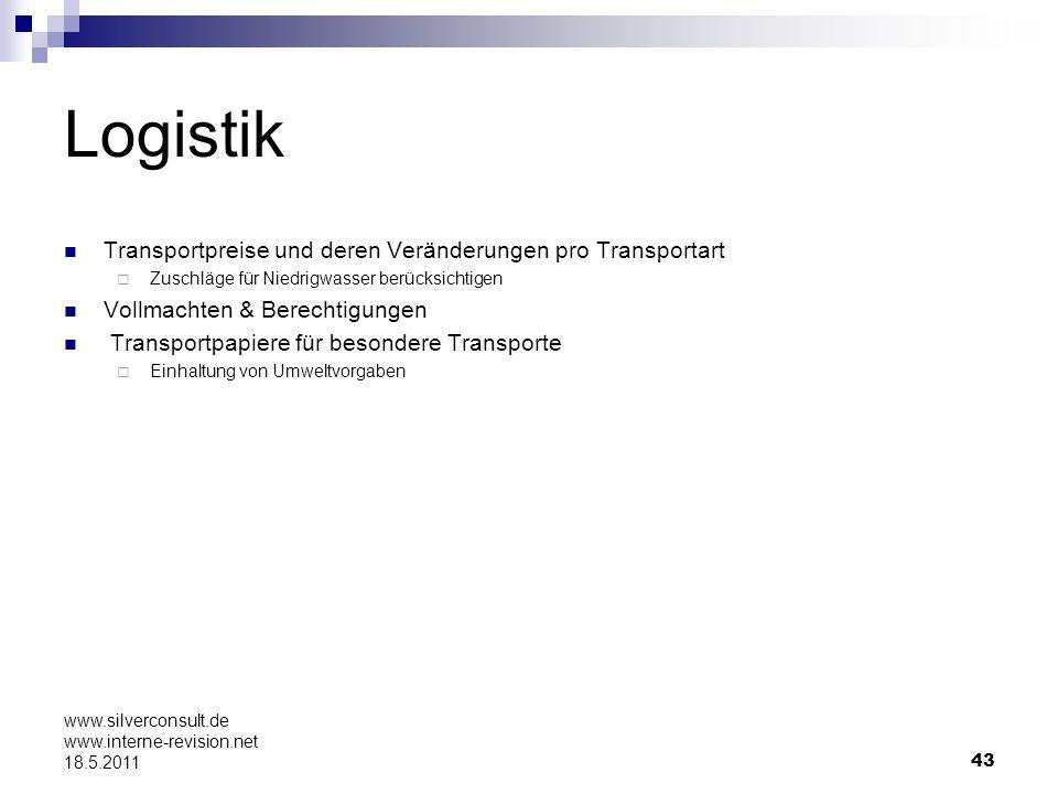 43 www.silverconsult.de www.interne-revision.net 18.5.2011 Logistik Transportpreise und deren Veränderungen pro Transportart Zuschläge für Niedrigwass