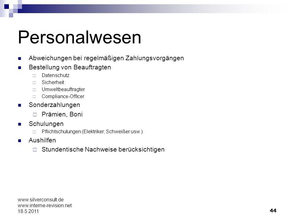44 www.silverconsult.de www.interne-revision.net 18.5.2011 Personalwesen Abweichungen bei regelmäßigen Zahlungsvorgängen Bestellung von Beauftragten D