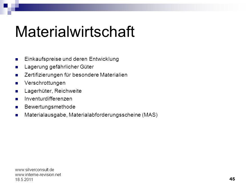 45 www.silverconsult.de www.interne-revision.net 18.5.2011 Materialwirtschaft Einkaufspreise und deren Entwicklung Lagerung gefährlicher Güter Zertifi