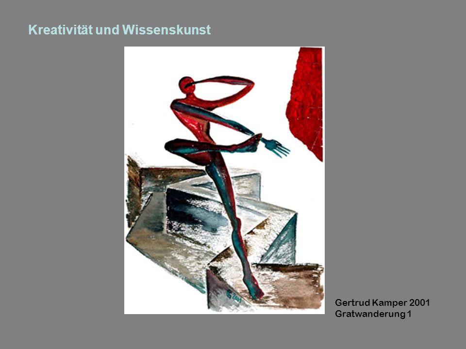 Kreativität und Wissenskunst Gertrud Kamper 2001 Gratwanderung 1