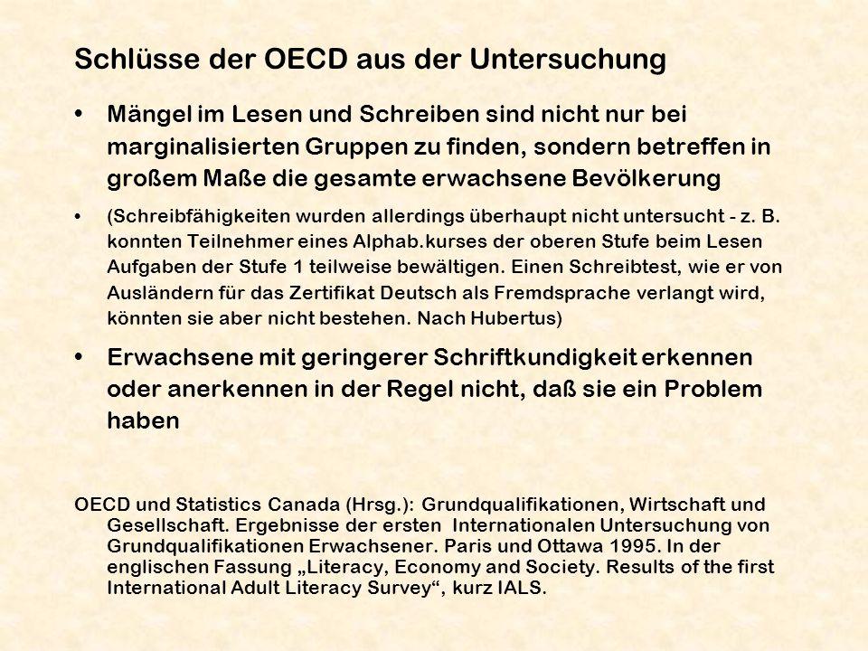 Schlüsse der OECD aus der Untersuchung Mängel im Lesen und Schreiben sind nicht nur bei marginalisierten Gruppen zu finden, sondern betreffen in große