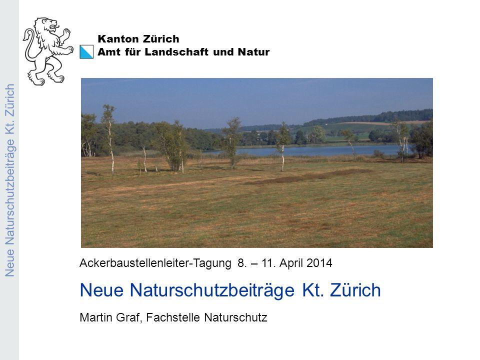 Kanton Zürich Amt für Landschaft und Natur Neue Naturschutzbeiträge Kt.