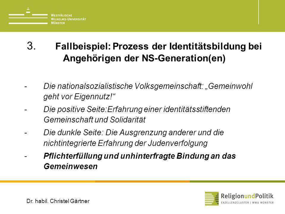 3. Fallbeispiel: Prozess der Identitätsbildung bei Angehörigen der NS-Generation(en) -Die nationalsozialistische Volksgemeinschaft: Gemeinwohl geht vo