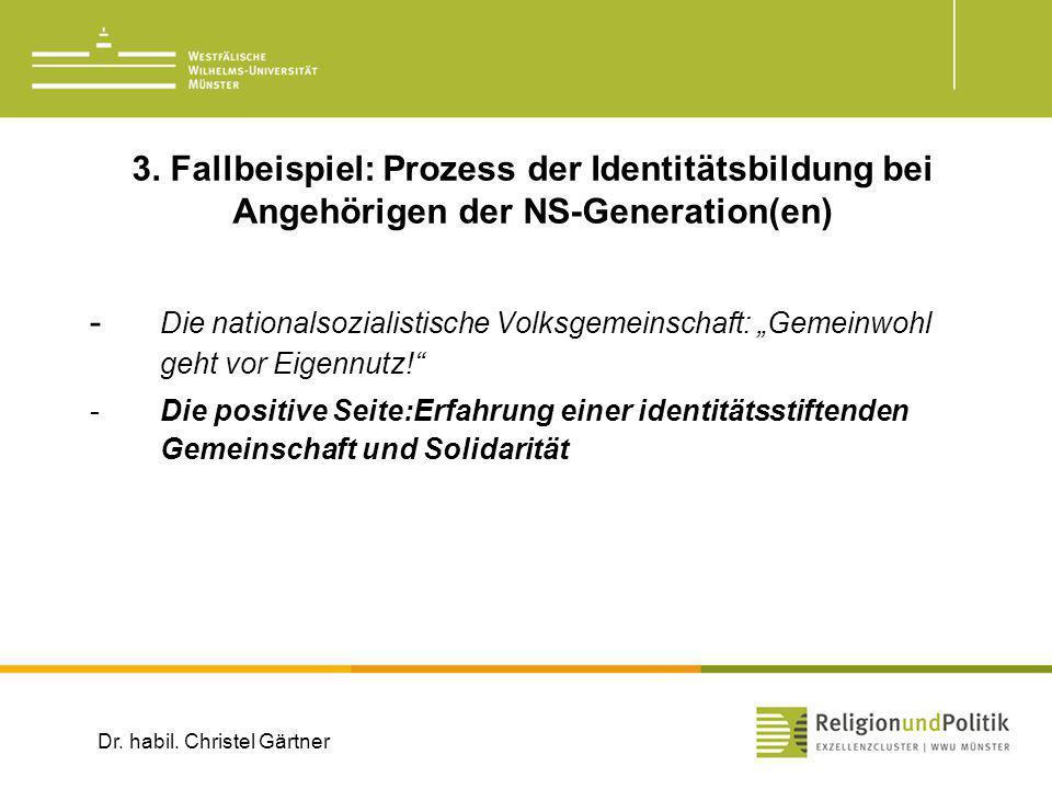 3. Fallbeispiel: Prozess der Identitätsbildung bei Angehörigen der NS-Generation(en) - Die nationalsozialistische Volksgemeinschaft: Gemeinwohl geht v