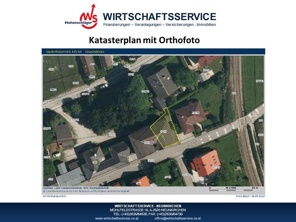 WIRTSCHAFTSSERVICE Finanzierungen – Veranlagungen – Versicherungen - Immobilien WIRTSCHAFTSSERVICE - NEUNKIRCHEN MÜHLFELDSTRASSE 16, A-2620 NEUNKIRCHEN TEL: (+43)2635/64530, FAX: (+43)2635/64730 www.wirtschaftsservice.co.atoffice@wirtschaftsservice.co.at Katasterplan mit Orthofoto