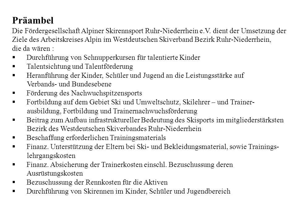 Präambel Die Fördergesellschaft Alpiner Skirennsport Ruhr-Niederrhein e.V.