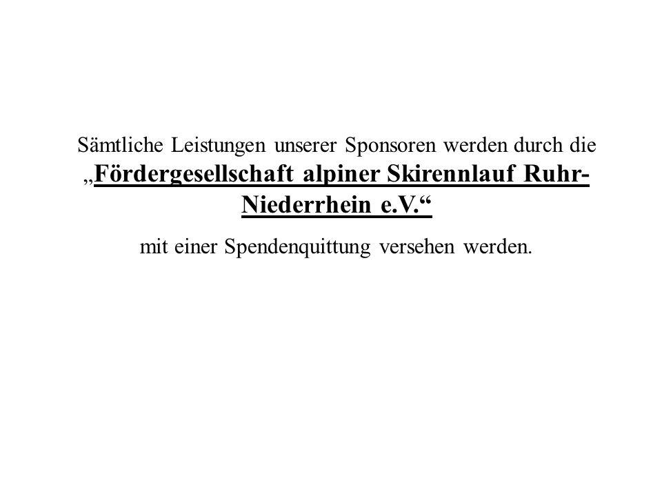 Sämtliche Leistungen unserer Sponsoren werden durch die Fördergesellschaft alpiner Skirennlauf Ruhr- Niederrhein e.V.