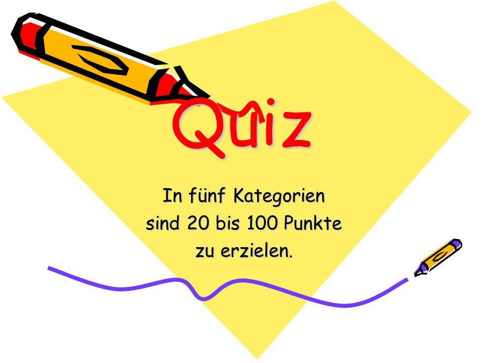 Quiz In fünf Kategorien sind 20 bis 100 Punkte zu erzielen.