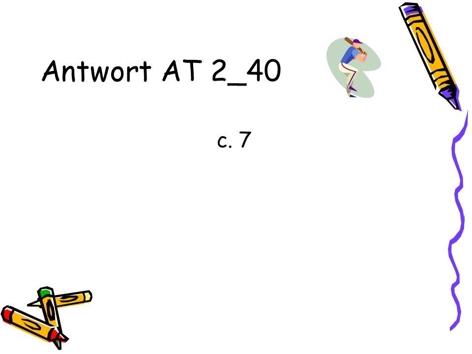 Antwort AT 2_40 c. 7