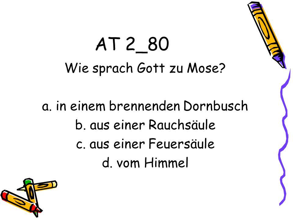 AT 2_80 Wie sprach Gott zu Mose.a. in einem brennenden Dornbusch b.