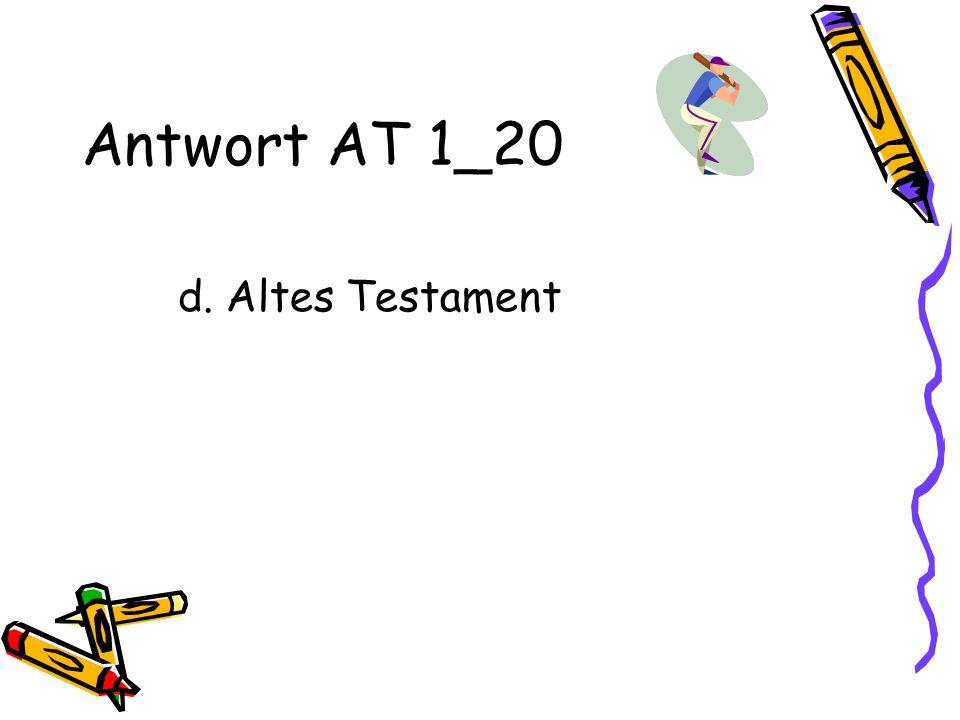 Antwort AT 1_20 d. Altes Testament