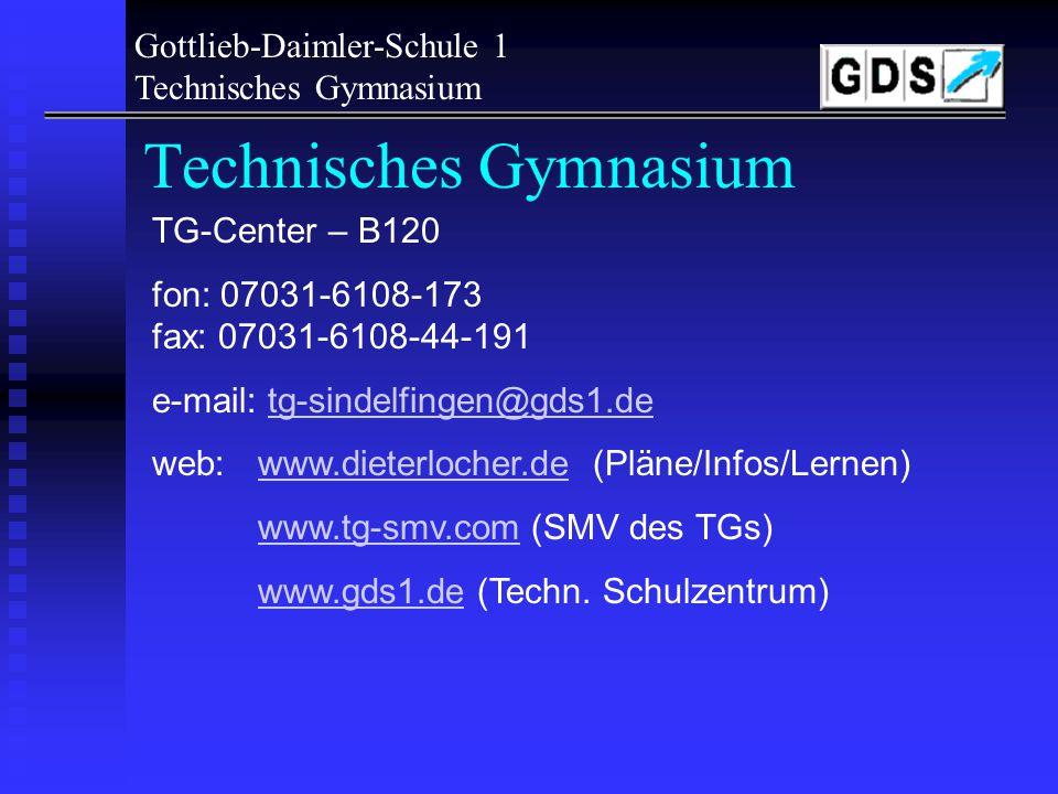 Gottlieb-Daimler-Schule 1 Technisches Gymnasium Abteilungsleitung: Dieter Locher (Abteilungsleiter) Wolfgang Warth (Stv. Abteilungsleiter) Technisches