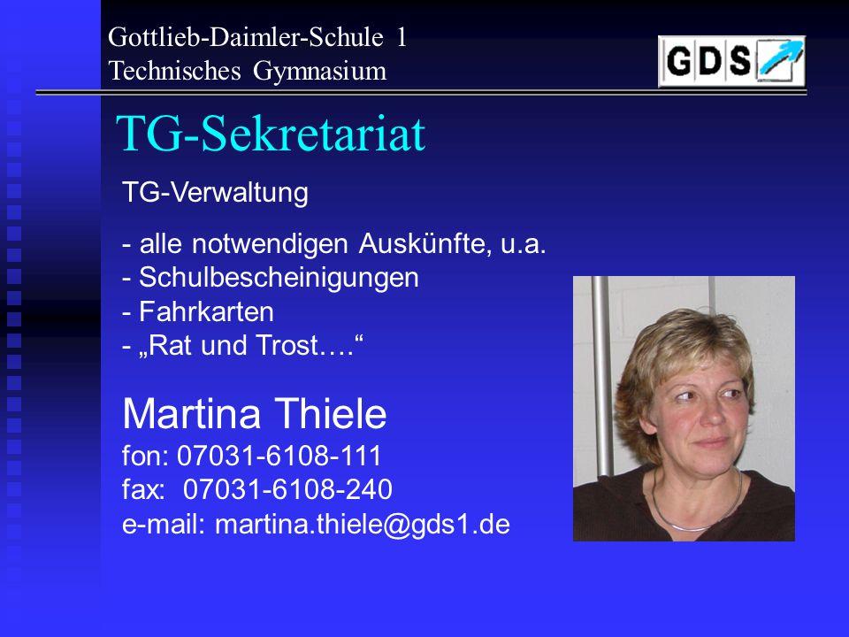 Gottlieb-Daimler-Schule 1 Technisches Gymnasium TG-Center – B120 fon: 07031-6108-173 fax: 07031-6108-44-191 e-mail: tg-sindelfingen@gds1.detg-sindelfingen@gds1.de web:www.dieterlocher.de (Pläne/Infos/Lernen)www.dieterlocher.de www.tg-smv.comwww.tg-smv.com (SMV des TGs) www.gds1.dewww.gds1.de (Techn.