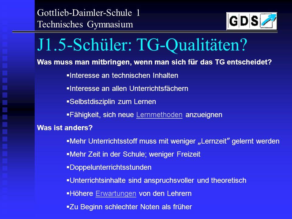 Gottlieb-Daimler-Schule 1 Technisches Gymnasium Was ist am TG anders? Stundenplan Doppelstunden (90min) regelmäßiger Nachmittags-Unterricht Laborübung