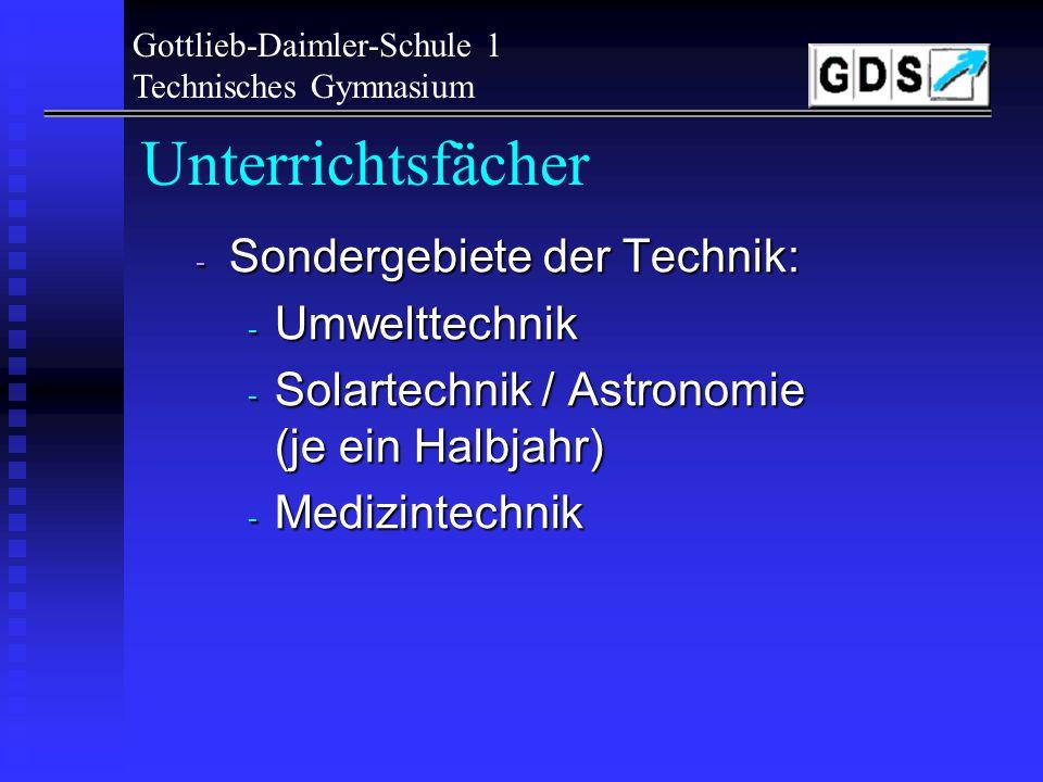 Gottlieb-Daimler-Schule 1 Technisches Gymnasium Unterrichtsfächer - Wahlpflichtfächer - 2. oder 3. Fremdsprache in Niveau A oder B - Musik - Bildende