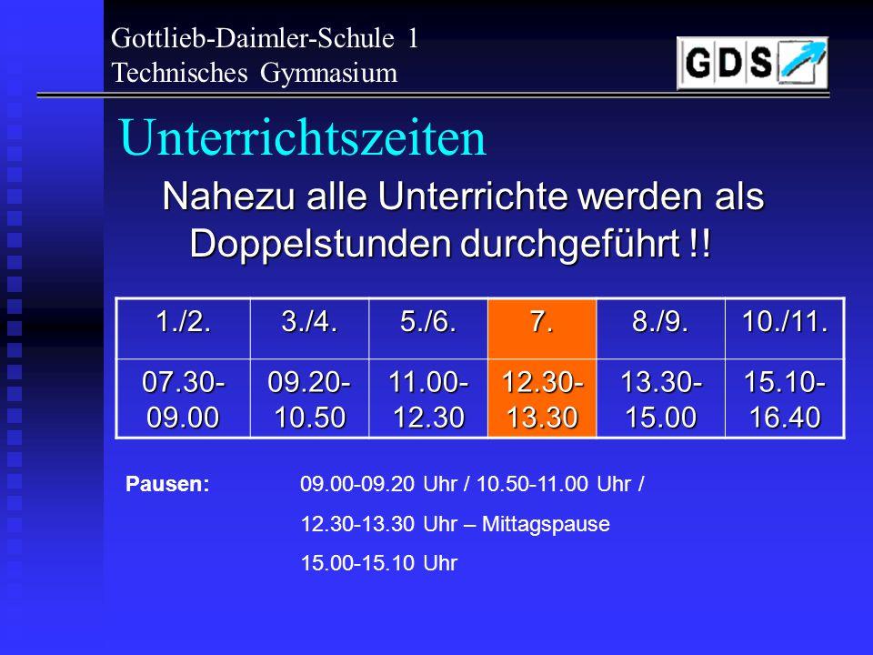 Gottlieb-Daimler-Schule 1 Technisches Gymnasium Unterrichtsfächer - Sondergebiete der Technik: - Umwelttechnik - Solartechnik / Astronomie (je ein Hal