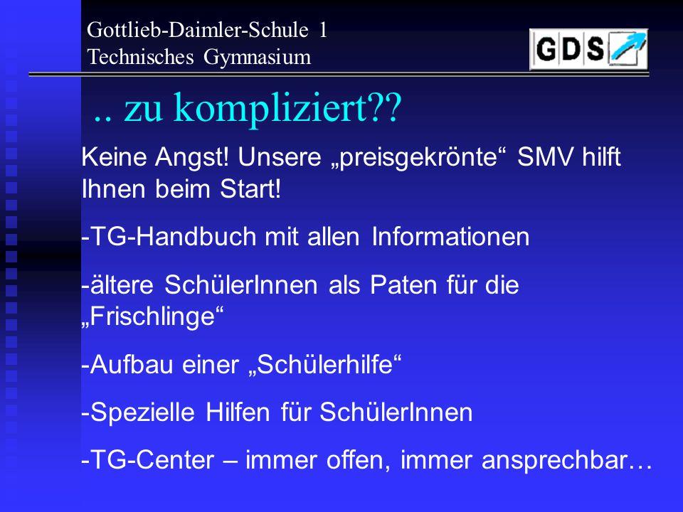Einführungswoche Gottlieb-Daimler-Schule 1 Technisches Gymnasium Start im TG 2005/06 Plan der ersten Woche TG E 1 Klassenlehrer/-in: Raum: B 115