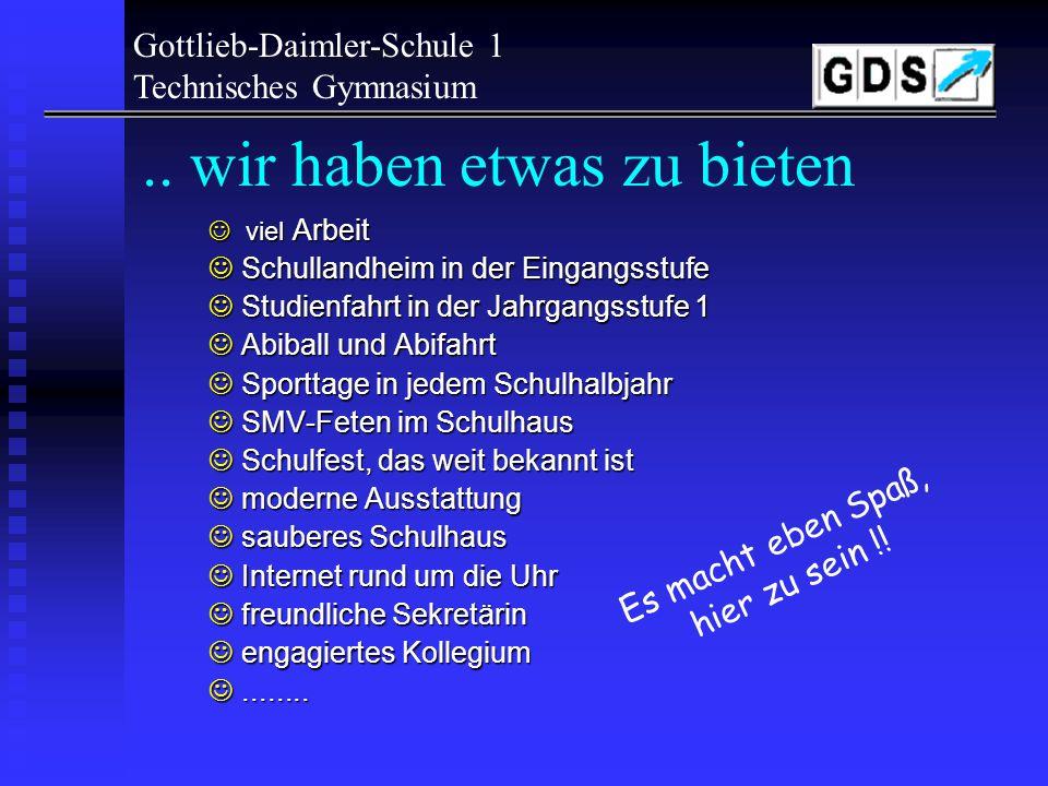 Gottlieb-Daimler-Schule 1 Technisches Gymnasium.. zu kompliziert?? Keine Angst! Unsere preisgekrönte SMV hilft Ihnen beim Start! -TG-Handbuch mit alle
