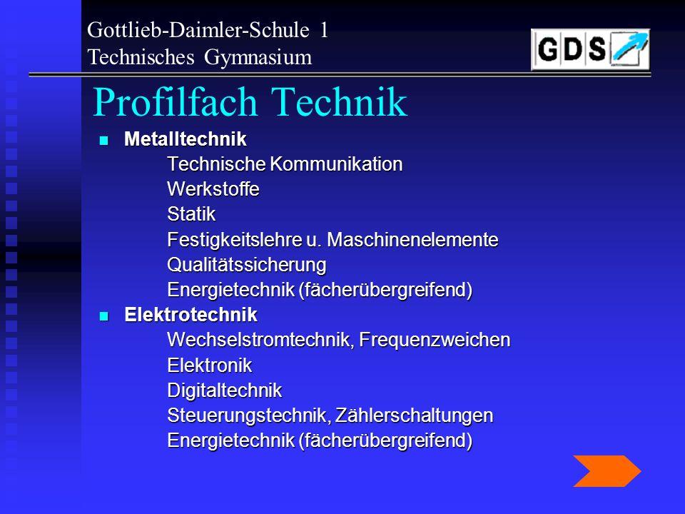 Gottlieb-Daimler-Schule 1 Technisches Gymnasium.. wir haben etwas zu bieten viel Arbeit viel Arbeit Schullandheim in der Eingangsstufe Schullandheim i