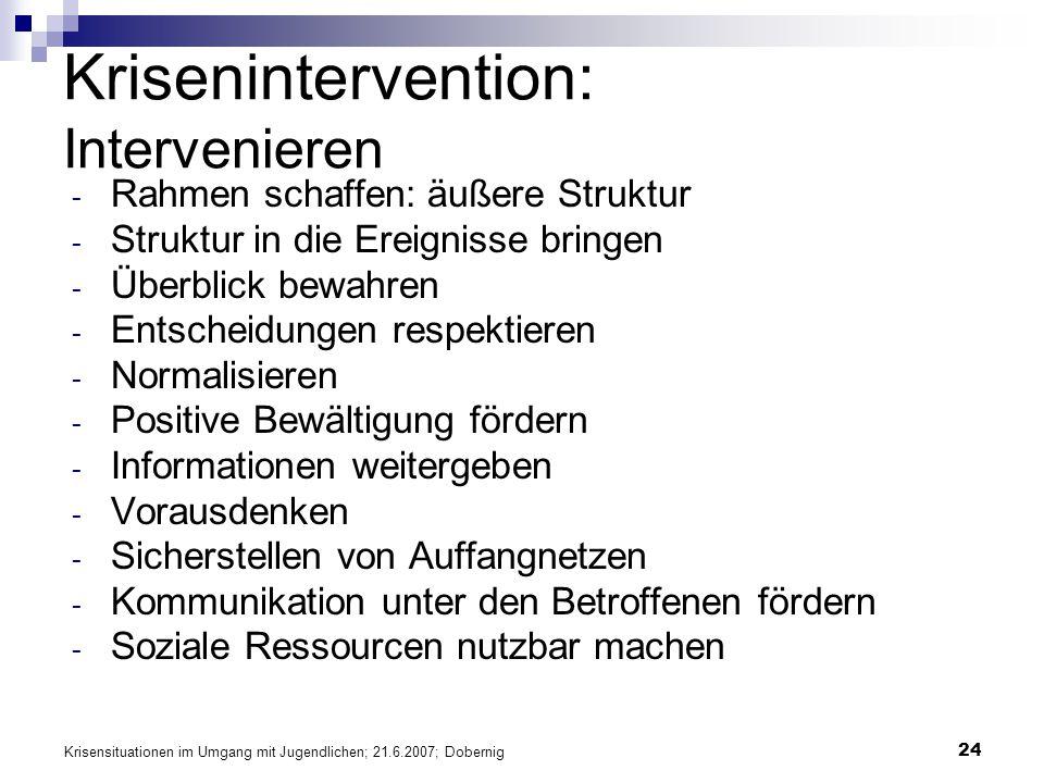 Krisensituationen im Umgang mit Jugendlichen; 21.6.2007; Dobernig 24 Krisenintervention: Intervenieren - Rahmen schaffen: äußere Struktur - Struktur i