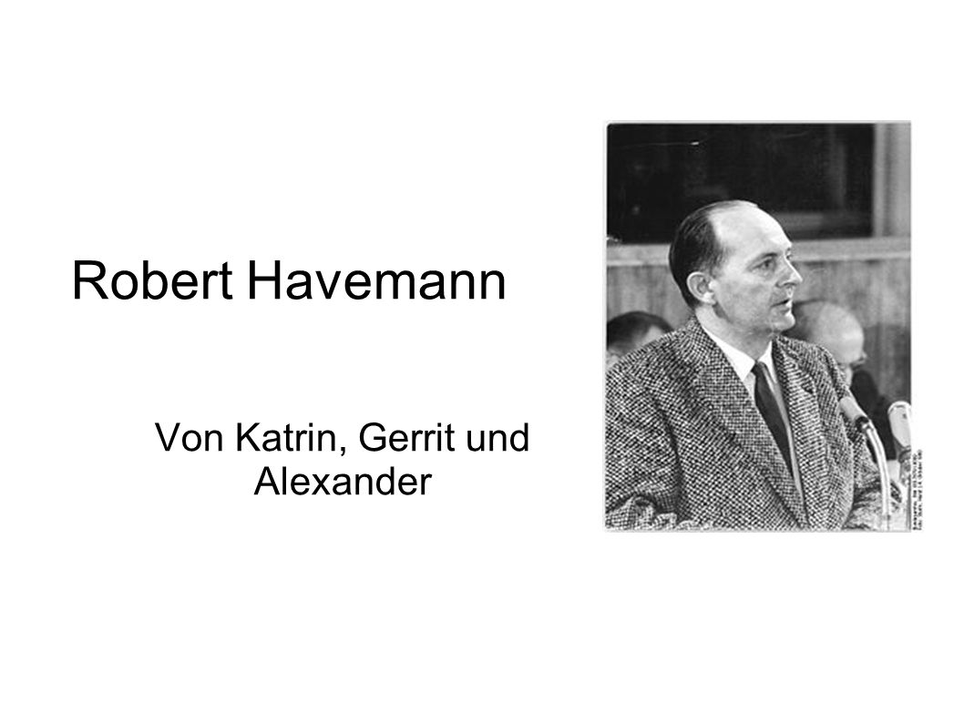 Robert Havemann Von Katrin, Gerrit und Alexander