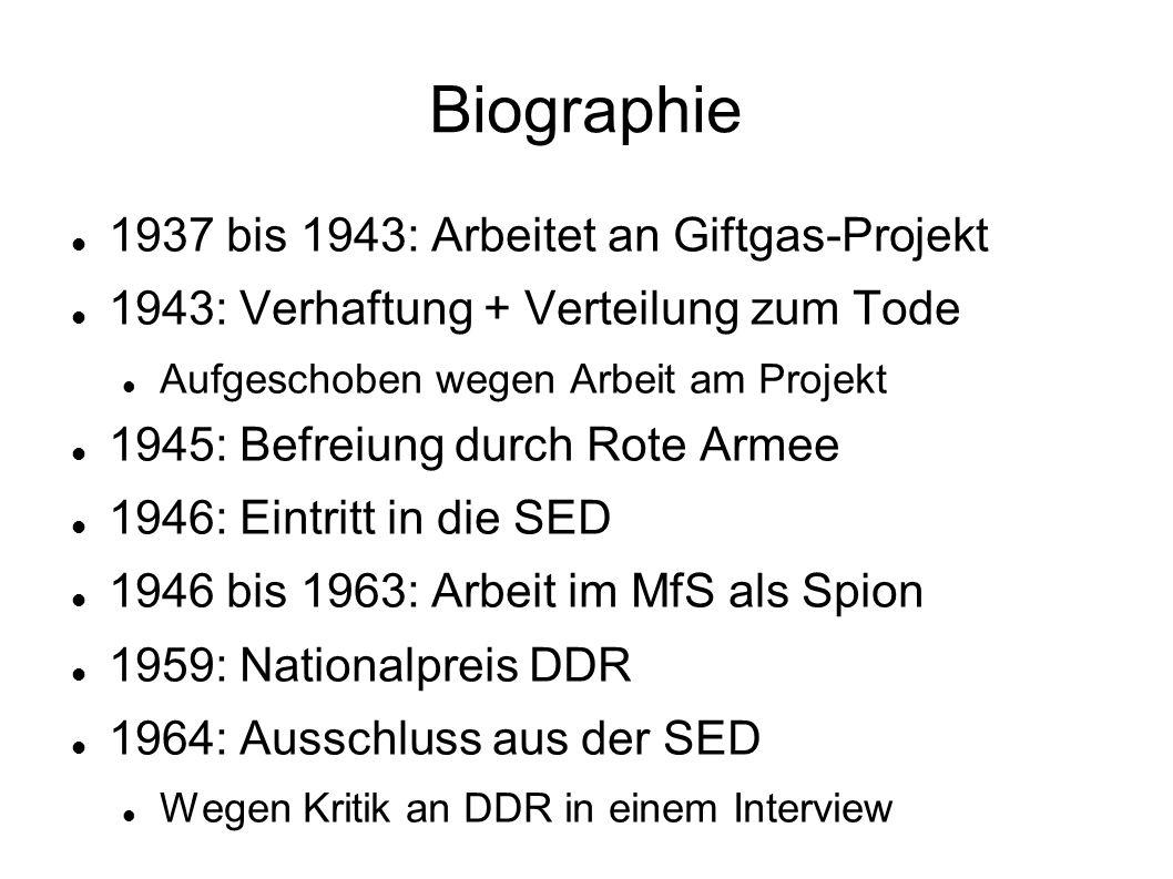 Biographie 1937 bis 1943: Arbeitet an Giftgas-Projekt 1943: Verhaftung + Verteilung zum Tode Aufgeschoben wegen Arbeit am Projekt 1945: Befreiung durc