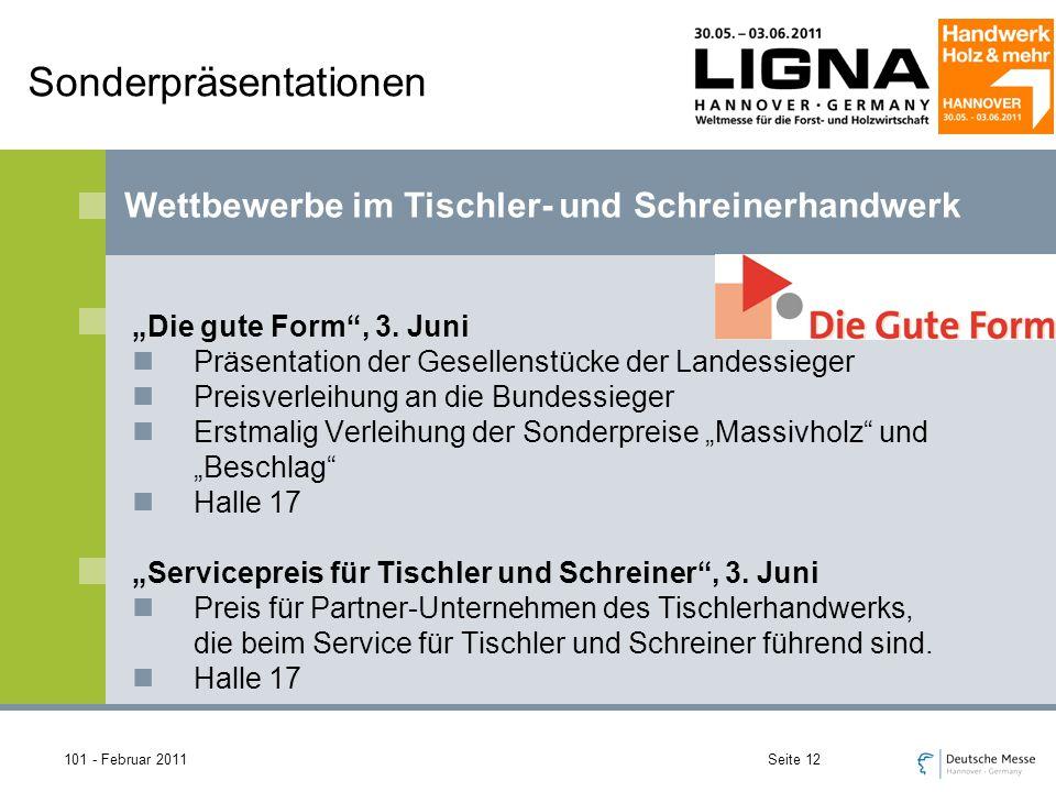 101 - Februar 2011Seite 12 Wettbewerbe im Tischler- und Schreinerhandwerk Sonderpräsentationen Die gute Form, 3.
