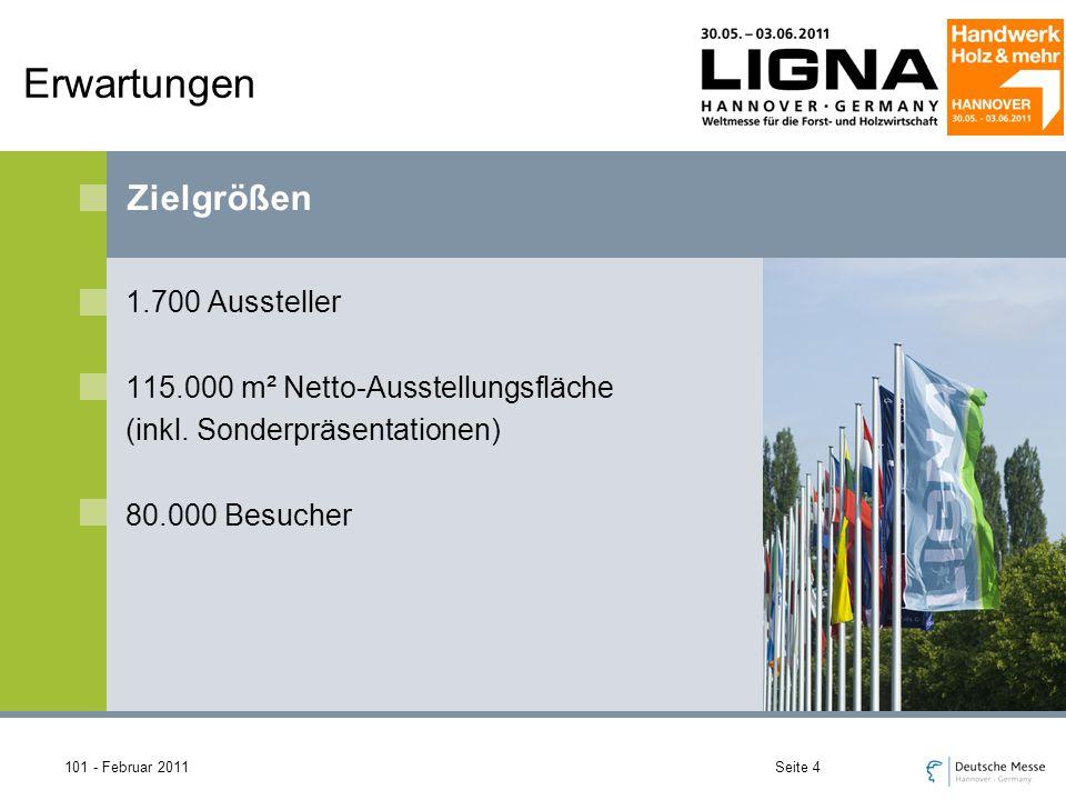 101 - Februar 2011Seite 4 1.700 Aussteller 115.000 m² Netto-Ausstellungsfläche (inkl.