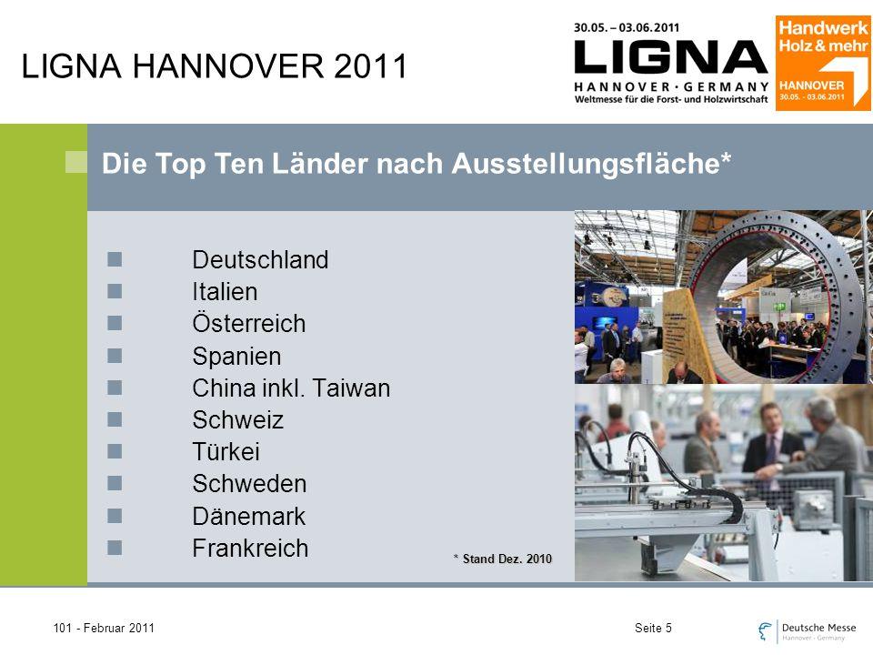 101 - Februar 2011Seite 5 LIGNA HANNOVER 2011 Deutschland Italien Österreich Spanien China inkl.