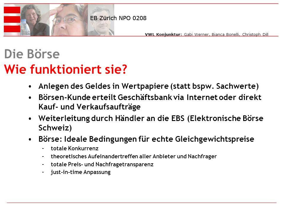 VWL Konjunktur: Gabi Werner, Bianca Bonelli, Christoph Dill Die Börse Wie funktioniert sie.