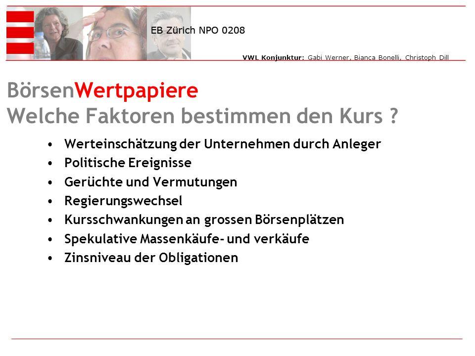 VWL Konjunktur: Gabi Werner, Bianca Bonelli, Christoph Dill BörsenWertpapiere Welche Faktoren bestimmen den Kurs .
