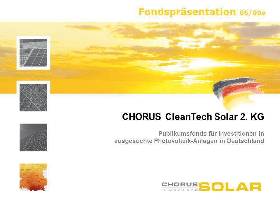 CHORUS CleanTech Solar 2. KG Publikumsfonds für Investitionen in ausgesuchte Photovoltaik-Anlagen in Deutschland Fondspräsentation 06/09a
