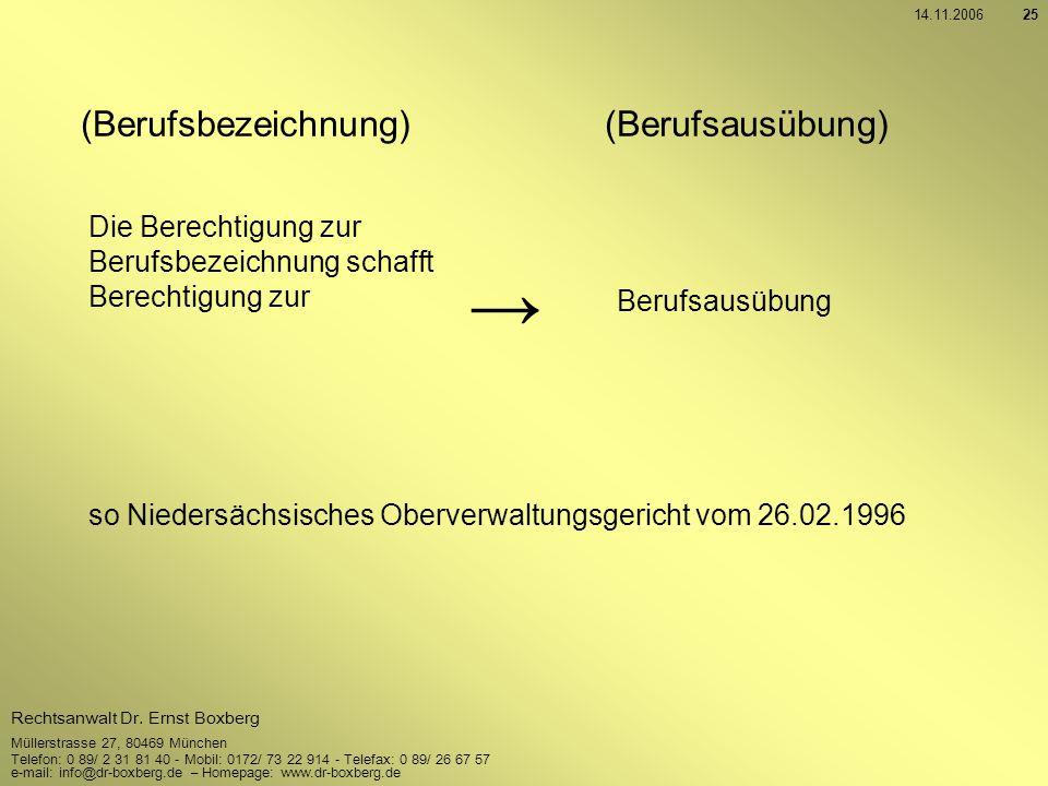 Rechtsanwalt Dr. Ernst Boxberg Müllerstrasse 27, 80469 München Telefon: 0 89/ 2 31 81 40 - Mobil: 0172/ 73 22 914 - Telefax: 0 89/ 26 67 57 e-mail: in