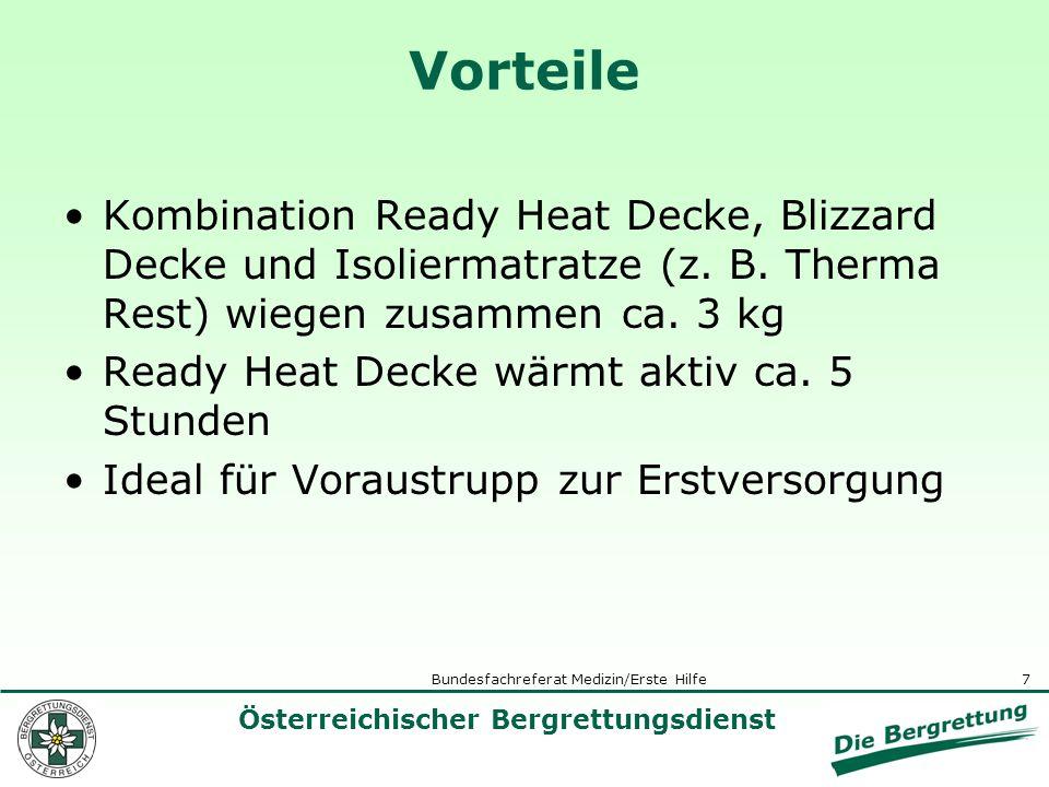 8 Österreichischer Bergrettungsdienst Bundesfachreferat Medizin/Erste Hilfe Nachteile Wärmedecke Ready Heat ist Einmalprodukt, für Einsatz im Pistendienst teuer.