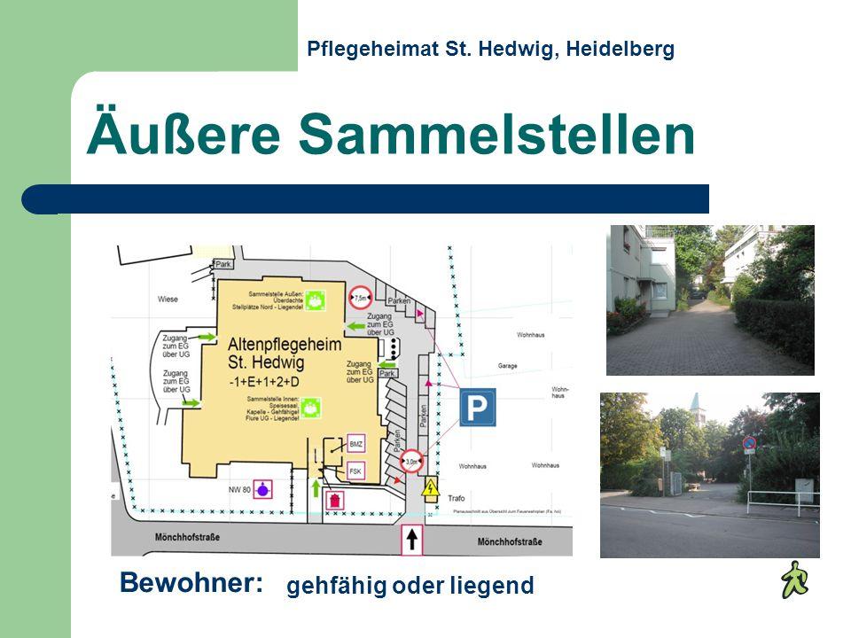 gehfähig oder liegend Äußere Sammelstellen Bewohner: Pflegeheimat St. Hedwig, Heidelberg