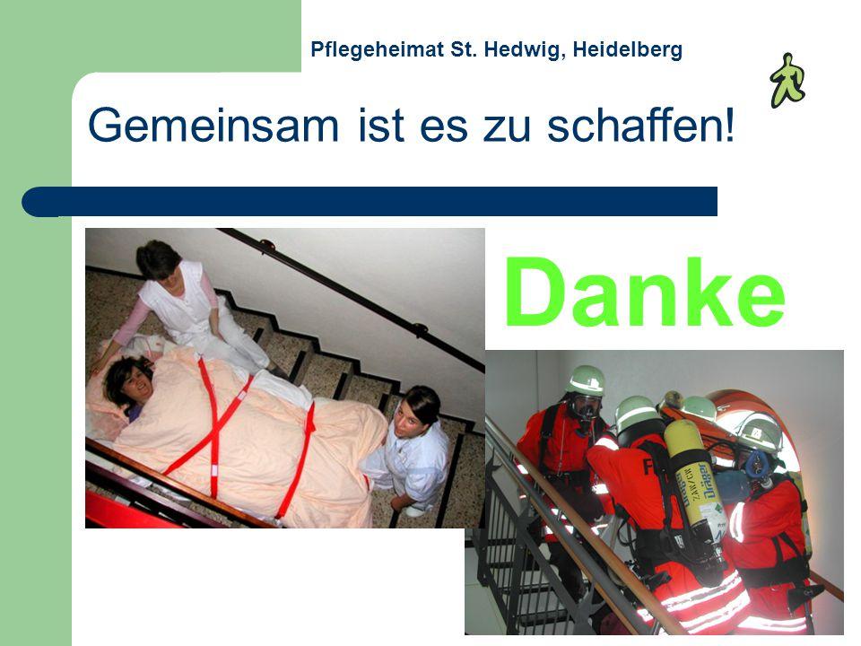 Gemeinsam ist es zu schaffen! Pflegeheimat St. Hedwig, Heidelberg Danke