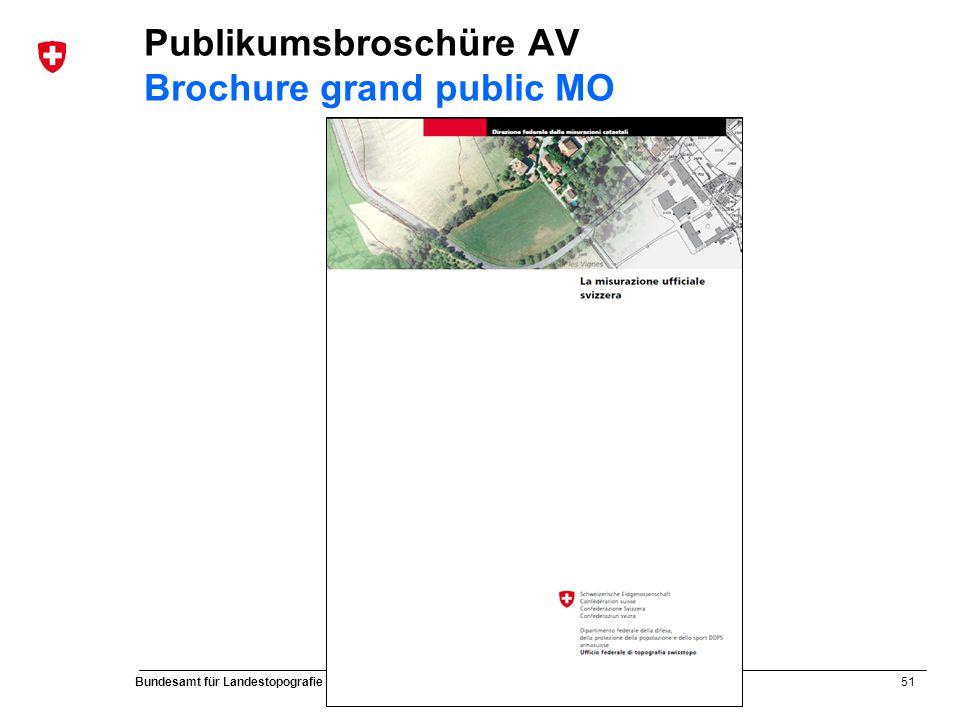 51 Bundesamt für Landestopografie swisstopo Musterpräsentation de und fr Publikumsbroschüre AV Brochure grand public MO